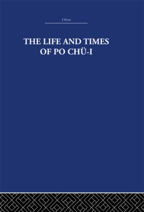 The Life and Times of Po Chü-i