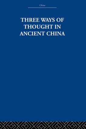 Three Ways of Thought in Ancient China: 1st Edition (Hardback) book cover