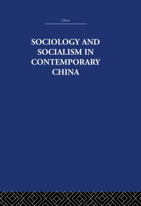 Sociology and Socialism in Contemporary China: 1st Edition (e-Book) book cover