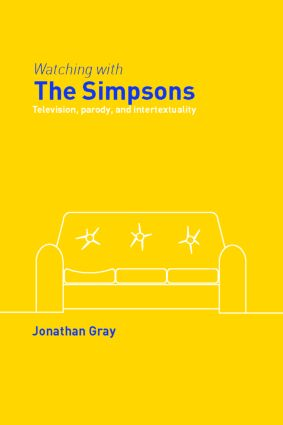 Watching with The Simpsons: Television, Parody, and Intertextuality (Paperback) book cover