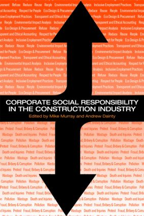 Corporate Social Responsibility in the Construction Industry: 1st Edition (Paperback) book cover