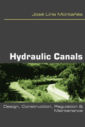 Hydraulic Canals: Design, Construction, Regulation and Maintenance, 1st Edition (Paperback) book cover