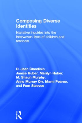 Composing Diverse Identities: Narrative Inquiries into the Interwoven Lives of Children and Teachers book cover
