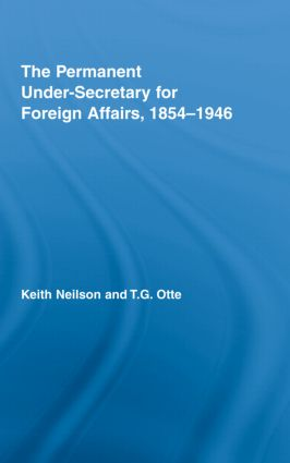 The Permanent Under-Secretary for Foreign Affairs, 1854–1946 (Hardback) book cover
