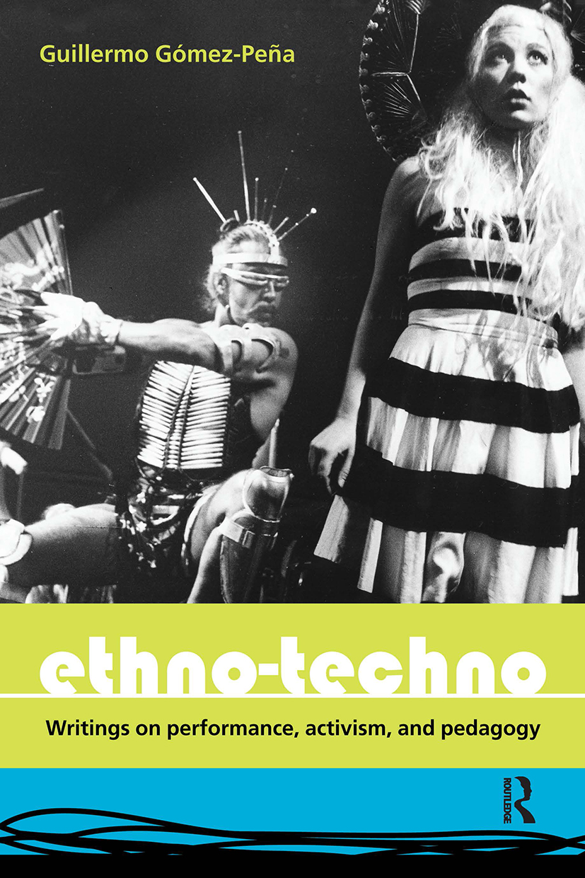 Ethno-Techno: Writings on Performance, Activism and Pedagogy (Paperback) book cover