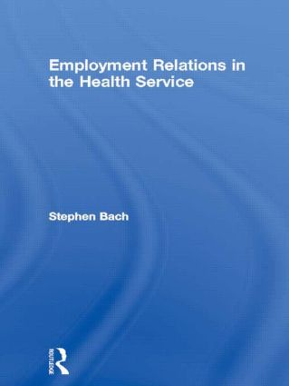 Employment Relations in the Health Service (Hardback) book cover