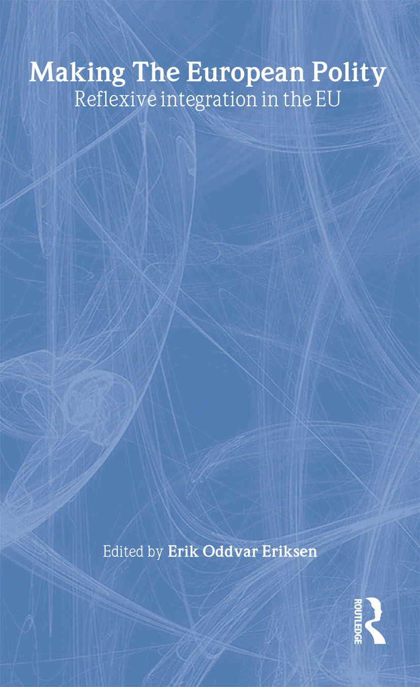 Making The European Polity: Reflexive integration in the EU book cover