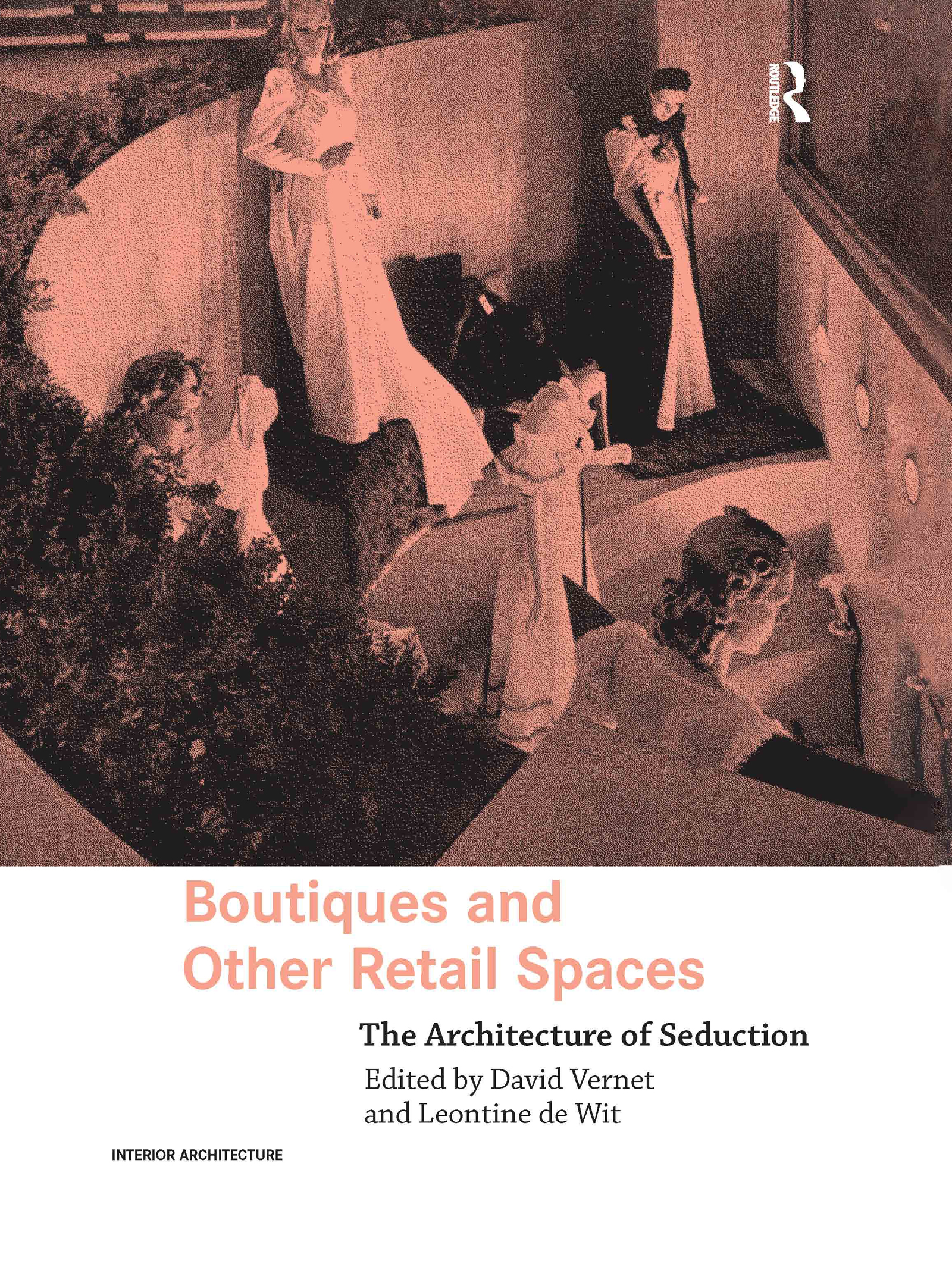 Boutiques and Other Retail Spaces: The Architecture of Seduction book cover