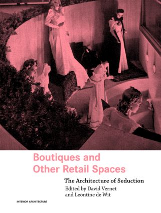 Boutiques and Other Retail Spaces: The Architecture of Seduction (Paperback) book cover