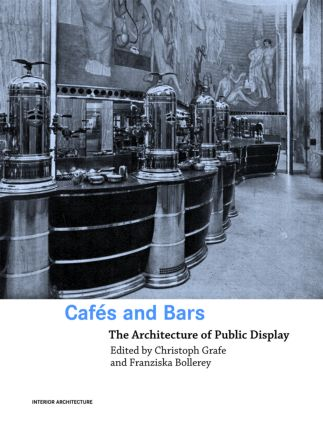 Cafes and Bars: The Architecture of Public Display (Paperback) book cover