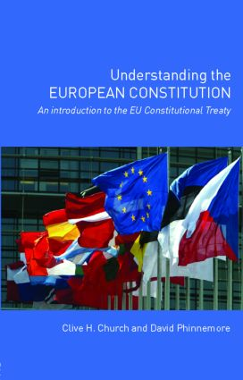 Understanding the European Constitution: An Introduction to the EU Constitutional Treaty, 1st Edition (Paperback) book cover