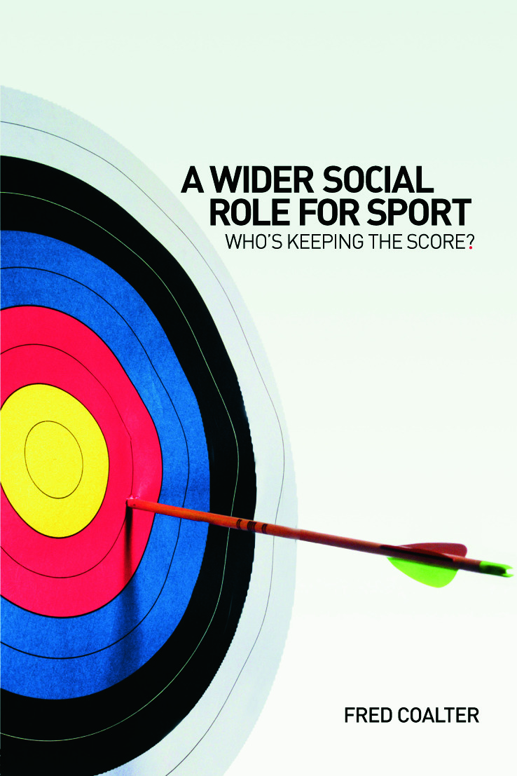 A Wider Social Role for Sport: Who's Keeping the Score? (Paperback) book cover