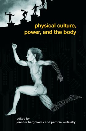 Physical Culture, Power, and the Body book cover