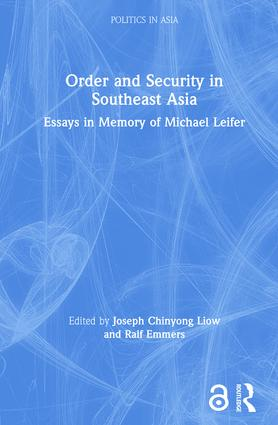 Order and Security in Southeast Asia: Essays in Memory of Michael Leifer, 1st Edition (Hardback) book cover