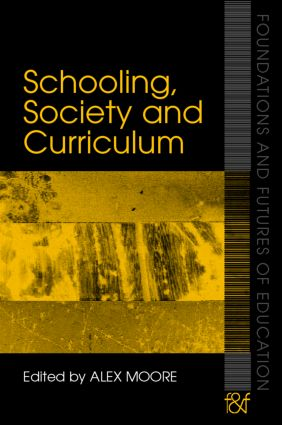 Schooling, Society and Curriculum (Paperback) book cover