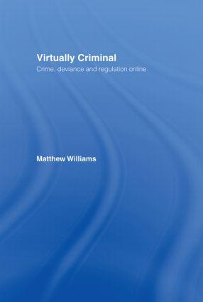 Virtually Criminal: Crime, Deviance and Regulation Online (Hardback) book cover