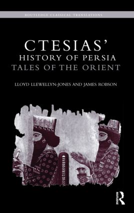 Ctesias' 'History of Persia': Tales of the Orient (Hardback) book cover