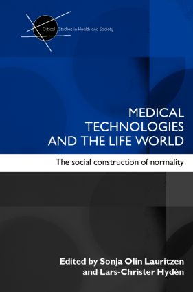 Medical Technologies and the Life World: The social construction of normality book cover