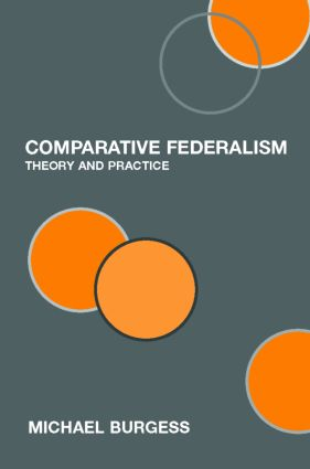 Comparative Federalism: Theory and Practice (Paperback) book cover
