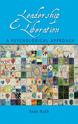 Leadership and Liberation: A Psychological Approach, 1st Edition (Hardback) book cover