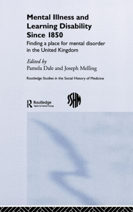 Mental Illness and Learning Disability since 1850: Finding a Place for Mental Disorder in the United Kingdom book cover