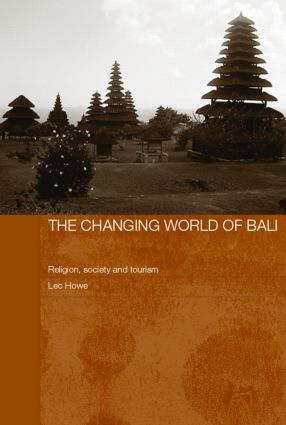 The Changing World of Bali: Religion, Society and Tourism book cover