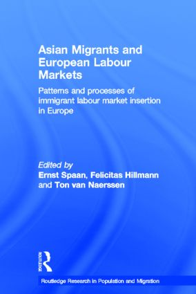 Asian Migrants and European Labour Markets: Patterns and Processes of Immigrant Labour Market Insertion in Europe, 1st Edition (Hardback) book cover