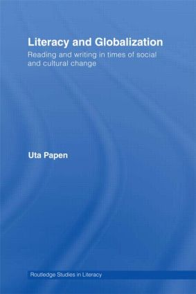 Literacy and Globalization: Reading and Writing in Times of Social and Cultural Change book cover