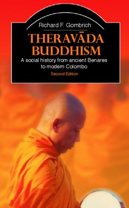 Theravada Buddhism: A Social History from Ancient Benares to Modern Colombo book cover