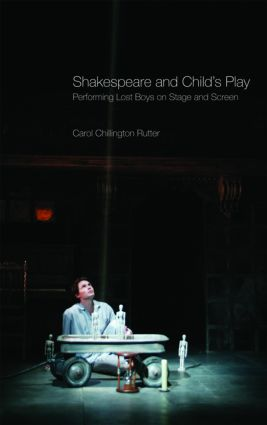 Shakespeare and Child's Play: Performing Lost Boys on Stage and Screen, 1st Edition (Paperback) book cover