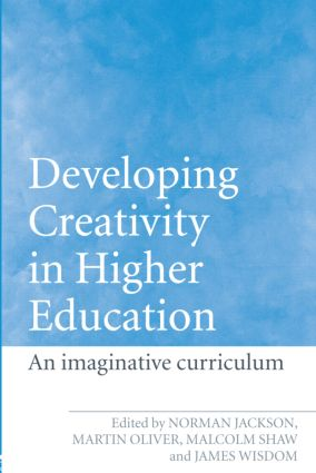 Developing Creativity in Higher Education: An Imaginative Curriculum (Paperback) book cover