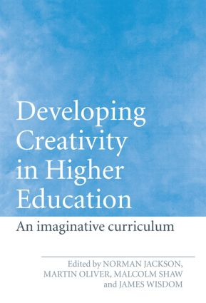 Developing Creativity in Higher Education: An Imaginative Curriculum, 1st Edition (Hardback) book cover