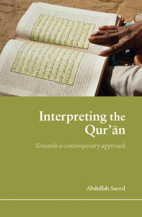 Interpreting the Qur'an: Towards a Contemporary Approach book cover