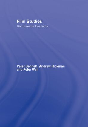 Film Studies: The Essential Resource, 1st Edition (Hardback) book cover