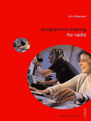Programme Making for Radio: 1st Edition (Hardback) book cover