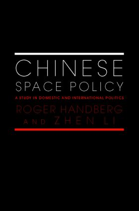 Chinese Space Policy: A Study in Domestic and International Politics (Hardback) book cover