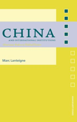 China and International Institutions: Alternate Paths to Global Power (Hardback) book cover