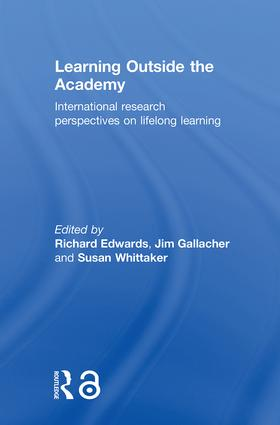 Learning Outside the Academy: International Research Perspectives on Lifelong Learning (Hardback) book cover