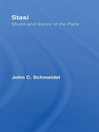 Stasi: Shield and Sword of the Party (Hardback) book cover