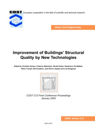 Improvement of Buildings' Structural Quality by New Technologies: Proceedings of the Final Conference of COST Action C12, 20-22 January 2005, Innsbruck, Austria, 1st Edition (Hardback) book cover