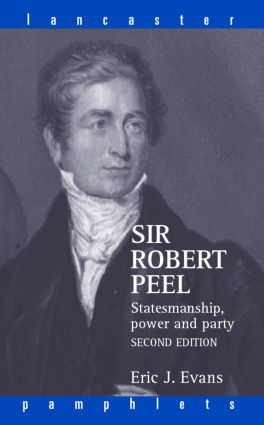 Sir Robert Peel: Statesmanship, Power and Party book cover
