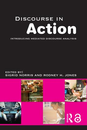 Discourse in Action: Introducing Mediated Discourse Analysis (Paperback) book cover