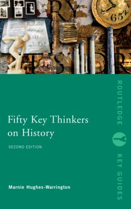Fifty Key Thinkers on History