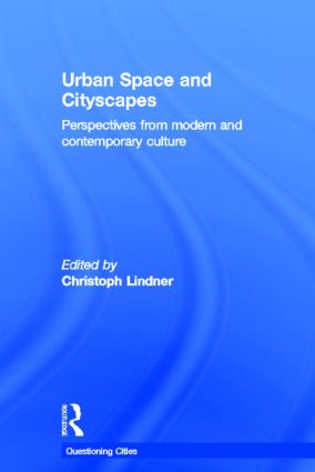 Urban Space and Cityscapes: Perspectives from Modern and Contemporary Culture, 1st Edition (Hardback) book cover