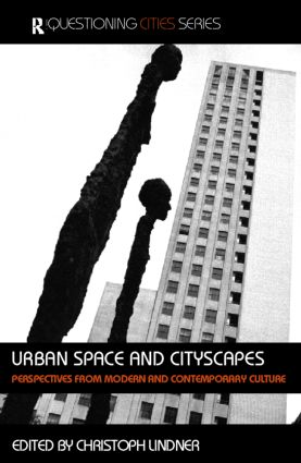 Urban Space and Cityscapes: Perspectives from Modern and Contemporary Culture book cover