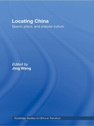 Locating China: Space, Place, and Popular Culture book cover