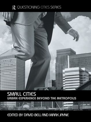 Small Cities: Urban Experience Beyond the Metropolis, 1st Edition (Hardback) book cover