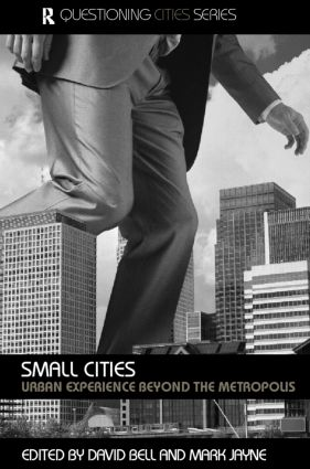 Small Cities: Urban Experience Beyond the Metropolis book cover