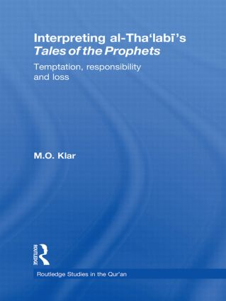 Interpreting al-Tha'labi's Tales of the Prophets: Temptation, Responsibility and Loss (Hardback) book cover