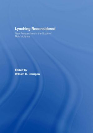 Lynching Reconsidered: New Perspectives in the Study of Mob Violence, 1st Edition (Hardback) book cover